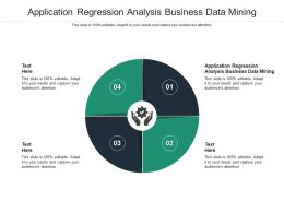 Application Regression Analysis Business Data Mining Ppt Powerpoint Presentation Format Ideas Cpb