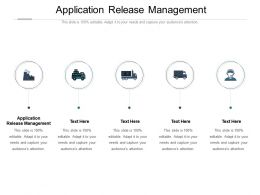 Application Release Management Ppt Powerpoint Presentation Infographic Template Visual Cpb
