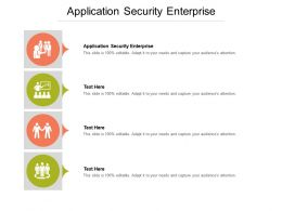 Application Security Enterprise Ppt Powerpoint Presentation Gallery Slides Cpb
