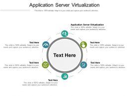 Application Server Virtualization Ppt Powerpoint Presentation File Graphics Tutorials Cpb