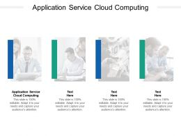 Application Service Cloud Computing Ppt Powerpoint Presentation Slides Objects Cpb