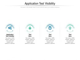 Application Test Visibility Ppt Powerpoint Presentation Infographics Picture Cpb