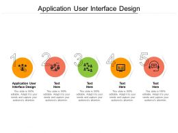 Application User Interface Design Ppt Powerpoint Presentation Infographics Shapes Cpb