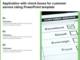 Application With Check Boxes For Customer Service Rating Powerpoint Template