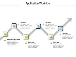 Application Workflow Ppt Powerpoint Presentation Icon Graphic Images Cpb