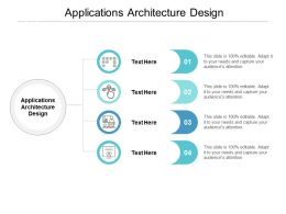 Applications Architecture Design Ppt Powerpoint Presentation Ideas Background Designs Cpb
