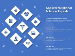 Applied Nutritional Science Reports Ppt Powerpoint Presentation Portfolio Graphic Images