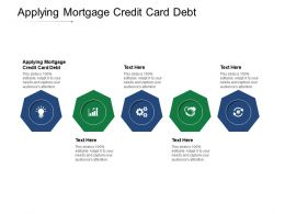 Applying Mortgage Credit Card Debt Ppt Powerpoint Presentation Outline Backgrounds Cpb