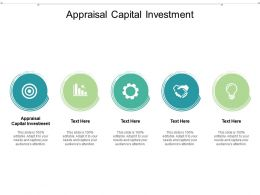 Appraisal Capital Investment Ppt Powerpoint Presentation Infographic Template Good Cpb