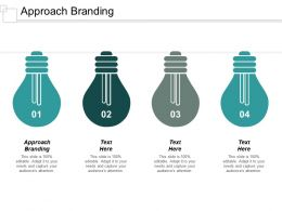 Approach Branding Ppt Powerpoint Presentation Infographics Slide Cpb