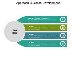 Approach Business Development Ppt Powerpoint Presentation Outline Slide Cpb