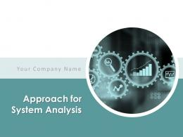 Approach For System Analysis Powerpoint Presentation Slides