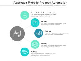 Approach Robotic Process Automation Ppt Powerpoint Presentation Inspiration Cpb