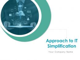 Approach To It Simplification Powerpoint Presentation Slides