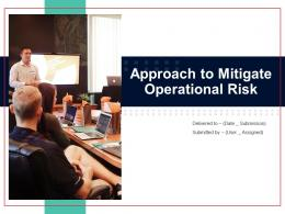 Approach To Mitigate Operational Risk Powerpoint Presentation Slides