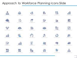 Approach To Workforce Planning Icons Slide Ppt Powerpoint Presentation Outline Designs