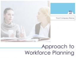 Approach To Workforce Planning Powerpoint Presentation Slides