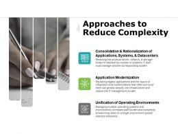 Approaches To Reduce Complexity Application Modernization Ppt Powerpoint Presentation Outline