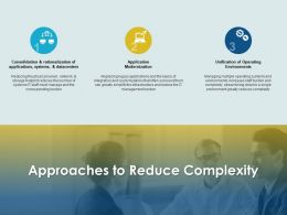 Approaches To Reduce Complexity Consolidation Environments Ppt Powerpoint Presentation Display