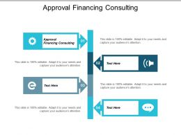 Approval Financing Consulting Ppt Powerpoint Presentation Gallery Infographics Cpb