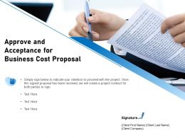 Approve And Acceptance For Business Cost Proposal Ppt Powerpoint Presentation Inspiration