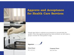 Approve And Acceptance For Health Care Services Ppt Powerpoint Presentation Design