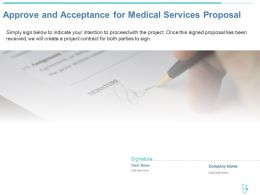 Approve And Acceptance For Medical Services Proposal Ppt Powerpoint Deck