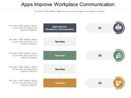 Apps Improve Workplace Communication Ppt Powerpoint Icon Infographics Cpb