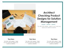 Architect Checking Product Designs For Solution Management