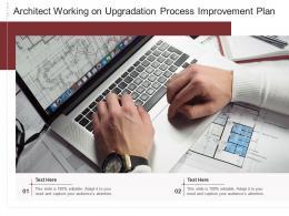 Architect Working On Upgradation Process Improvement Plan