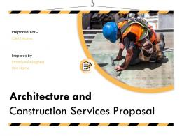 Architecture And Construction Services Proposal Powerpoint Presentation Slides