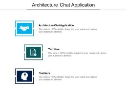 Architecture Chat Application Ppt Powerpoint Presentation Icon Summary Cpb