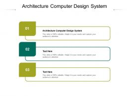 Architecture Computer Design System Ppt Powerpoint Presentation Infographics Cpb