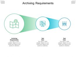 Archiving Requirements Ppt Powerpoint Presentation Styles Files Cpb