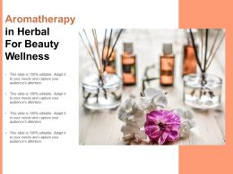 Aromatherapy In Herbal For Beauty Wellness
