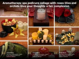 Aromatherapy Spa Pedicure Collage With Roses Lilies And Orchids Give Your Thoughts A Fair Complexion