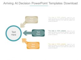 Arriving At Decision Powerpoint Templates Download