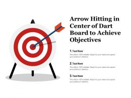Arrow Hitting In Center Of Dart Board To Achieve Objectives