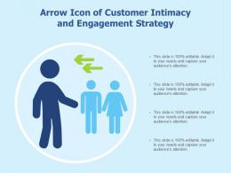 Arrow Icon Of Customer Intimacy And Engagement Strategy
