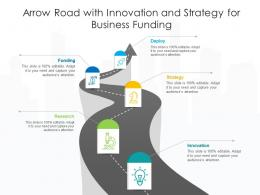 Arrow Road With Innovation And Strategy For Business Funding