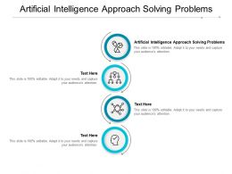 Artificial Intelligence Approach Solving Problems Ppt Powerpoint Presentation Styles Designs Cpb