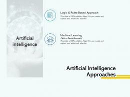 Artificial Intelligence Approaches Logic Ppt Powerpoint Presentation File Slides