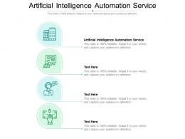 Artificial Intelligence Automation Service Ppt Powerpoint Presentation Show Slides Cpb