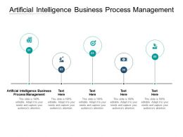 Artificial Intelligence Business Process Management Ppt Powerpoint Presentation Pictures Infographic Cpb