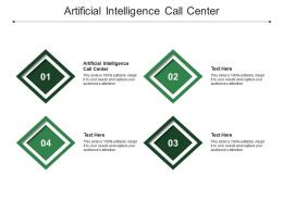 Artificial Intelligence Call Center Ppt Powerpoint Presentation Outline Ideas Cpb