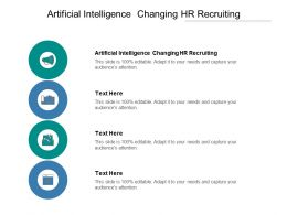 Artificial Intelligence Changing HR Recruiting Ppt Powerpoint Presentation File Cpb