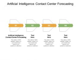 Artificial Intelligence Contact Center Forecasting Ppt Powerpoint Presentation Layouts Styles Cpb