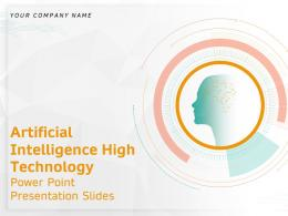 Artificial Intelligence High Technology Powerpoint Presentation Slides Complete Deck