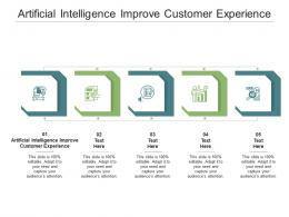 Artificial Intelligence Improve Customer Experience Ppt Powerpoint Presentation Layouts Visuals Cpb