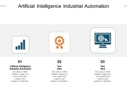 Artificial Intelligence Industrial Automation Ppt Powerpoint Presentation Icon Guidelines Cpb